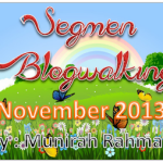 Segmen Blogwalking November 2013 By Munirah Rahman